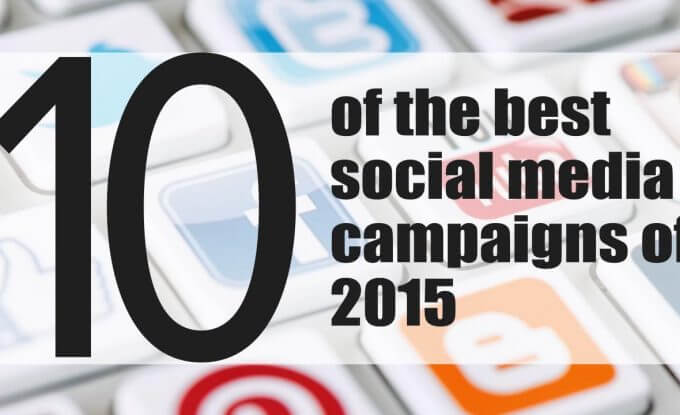 10 of The Best Social Media Campaigns of 2015